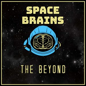 Space Brains - 3 - The Beyond