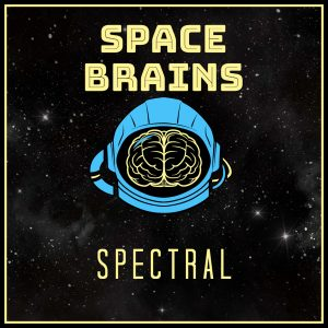 Space Brains - 7 - Spectral