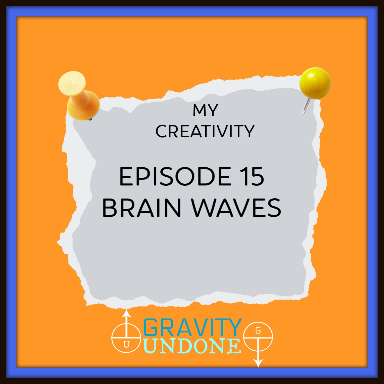 Episode – 15 – Brain Waves