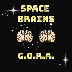 Space Brains - 11 - GORA