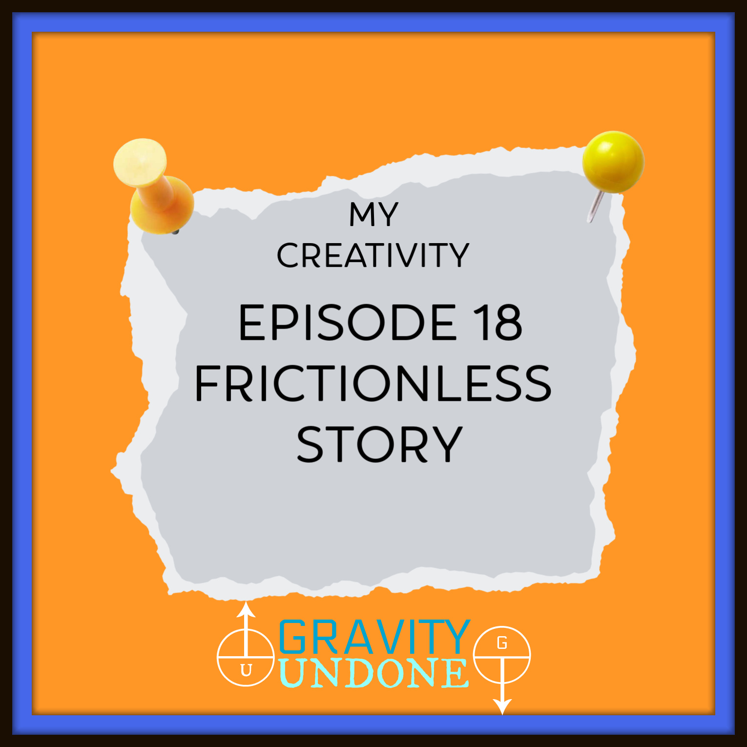 myCreativity - 18 - Frictionless Stroy