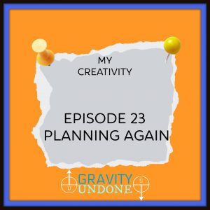 myCreativity - 23 - Planning Again