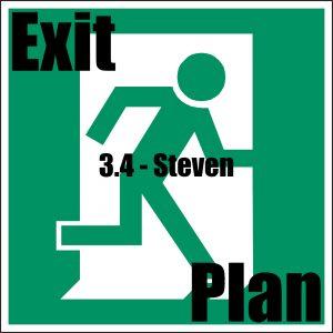 Exit Plan 3.04 Steven