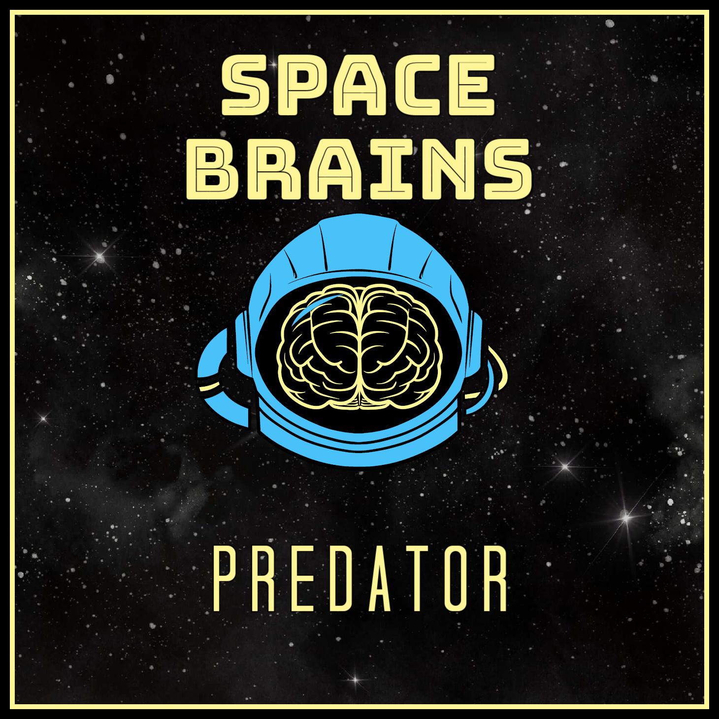 Space Brains - 15 - Predator