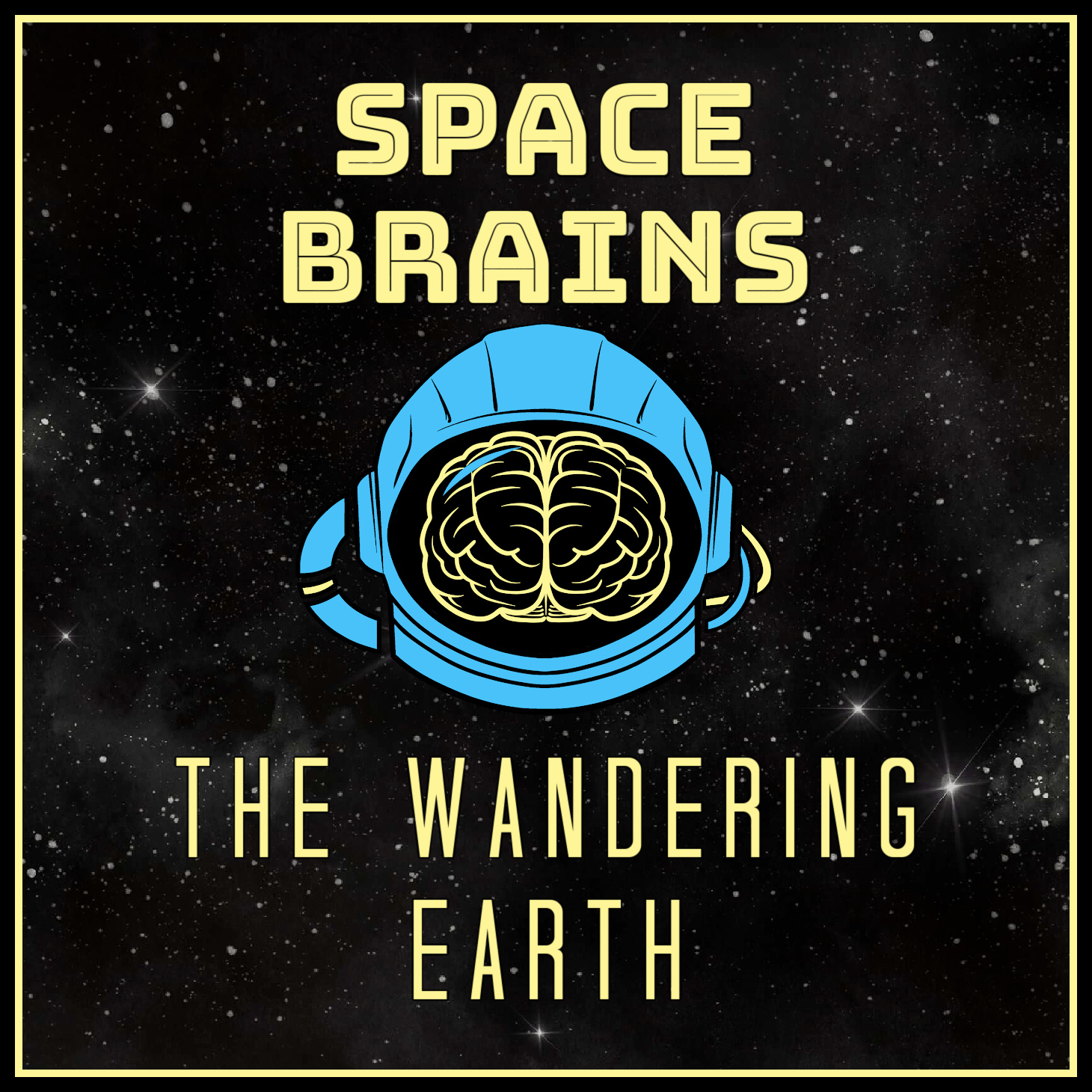 Space Brains - 16 - The Wandering Earth