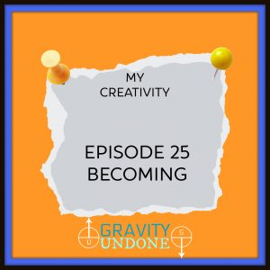 myCreativity - 25 - Becoming