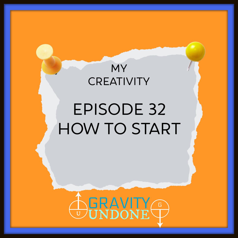 myCreativity32 How To Start