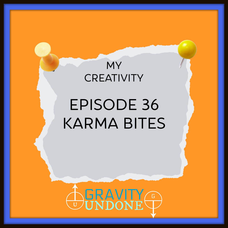 myCreativity36 - karma bites