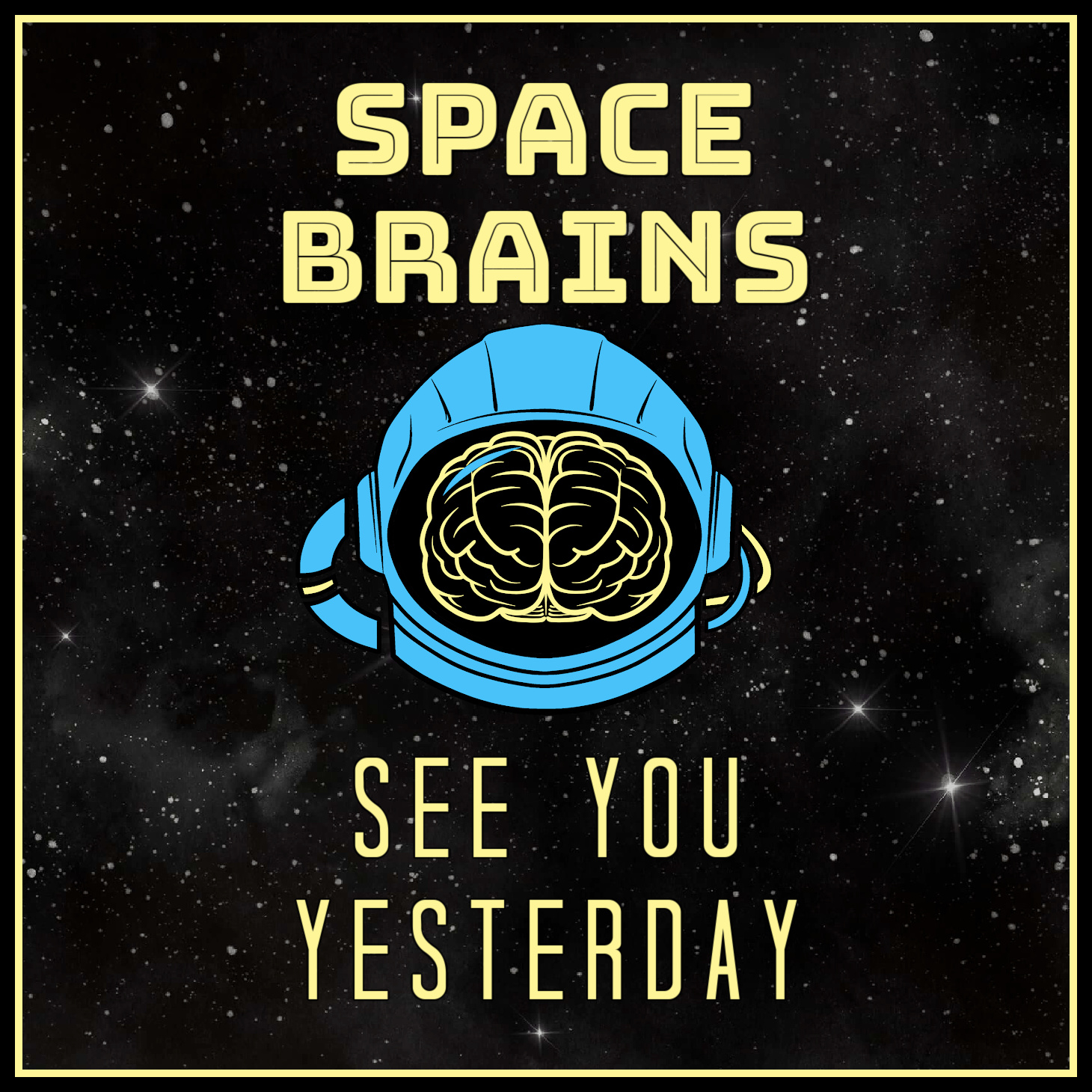 Space Brains - 24 - See You Yesterday