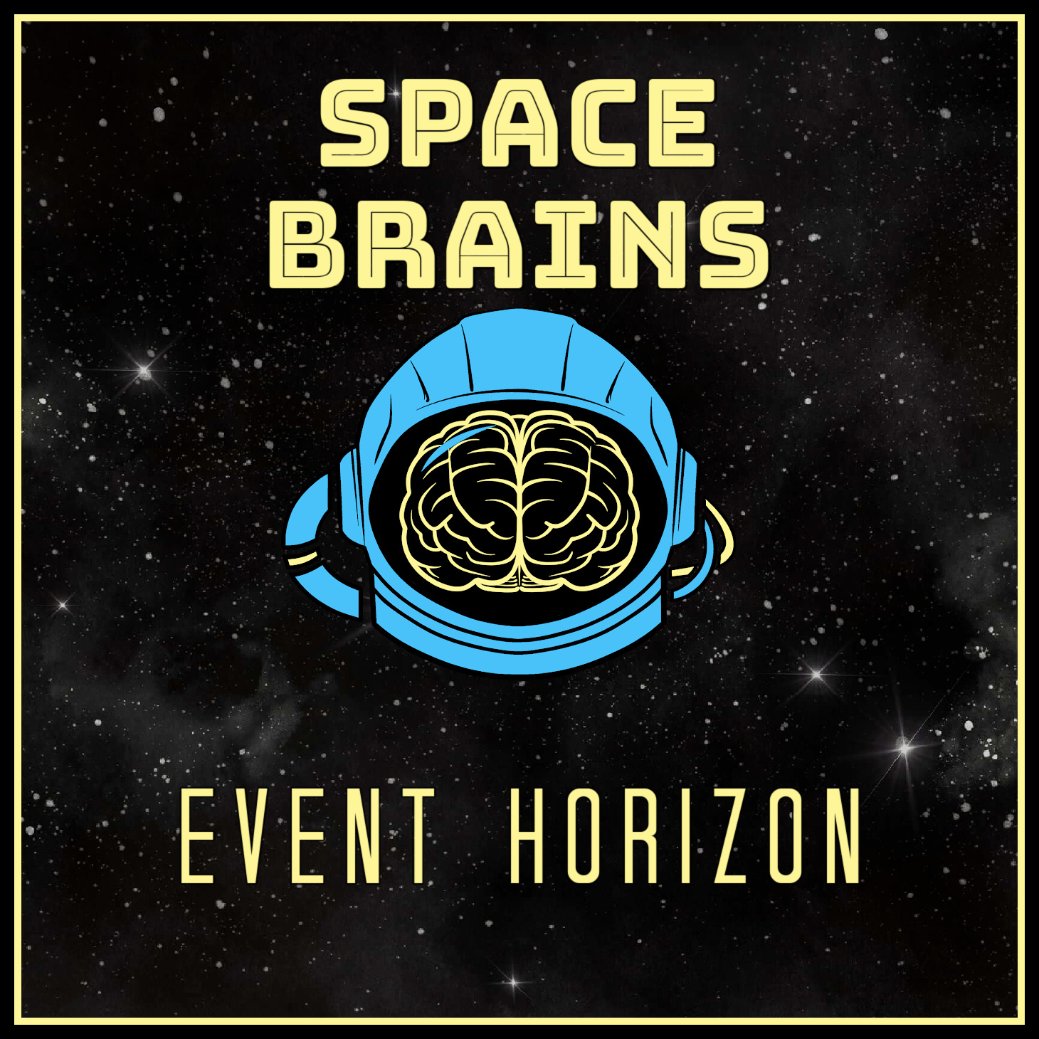 Space Brains - 25 - Event Horizon