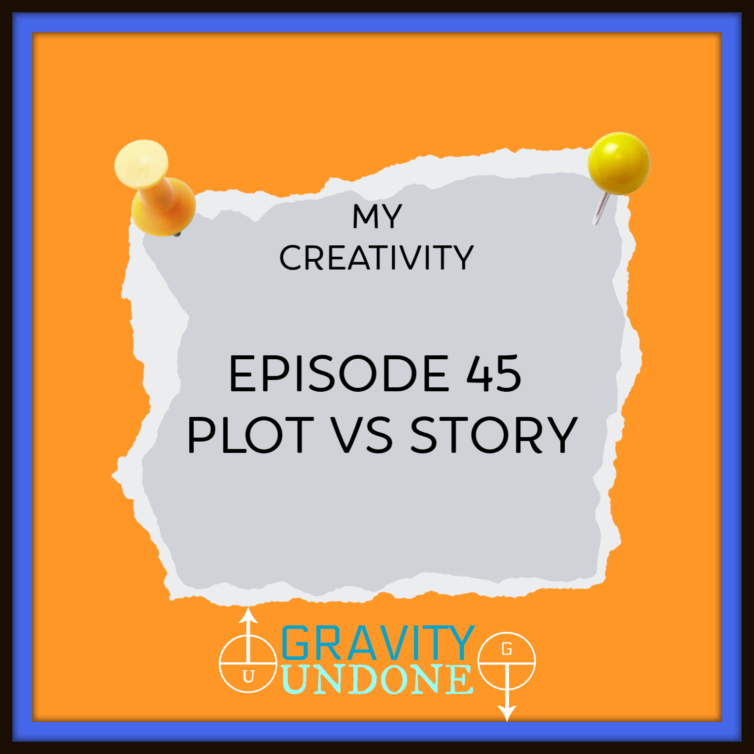 myCreativity - 45 - Plot vs Story