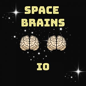 Space Brains Episode 26 IO