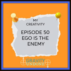 Episode 50 Ego Is The Enemy