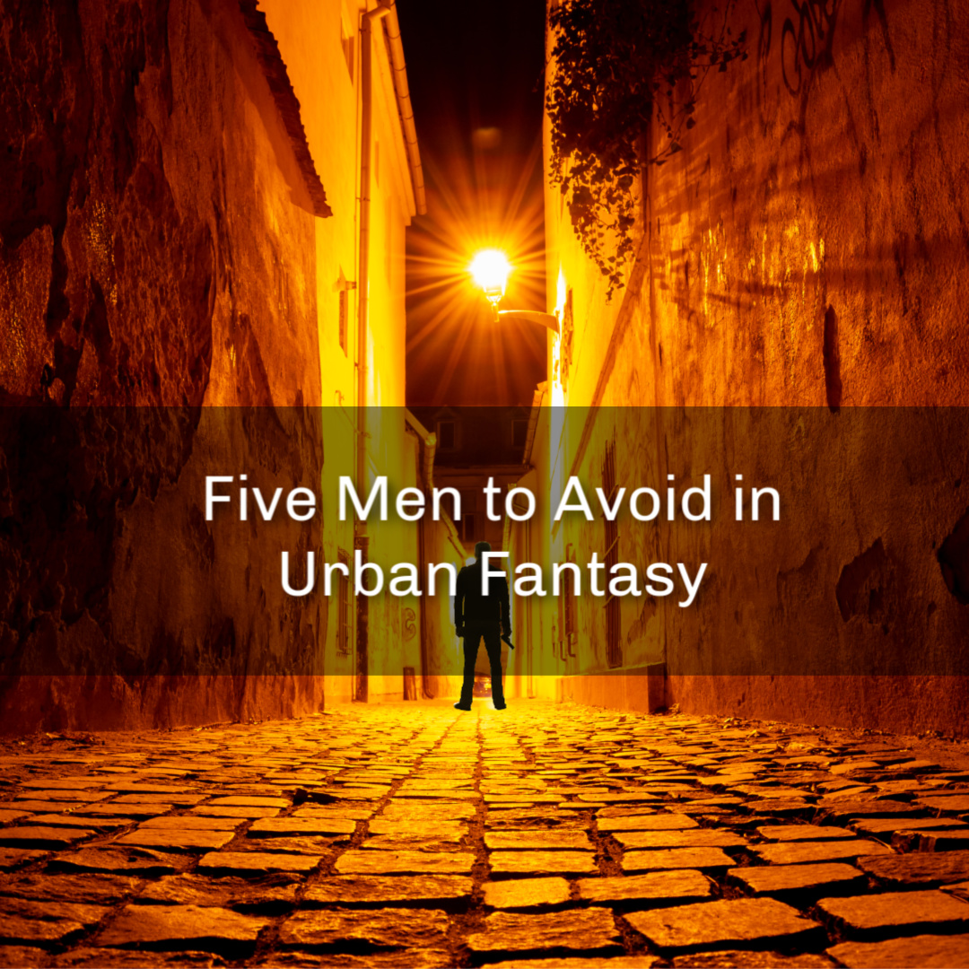 Five Men to Avoid in Urban Fantasy