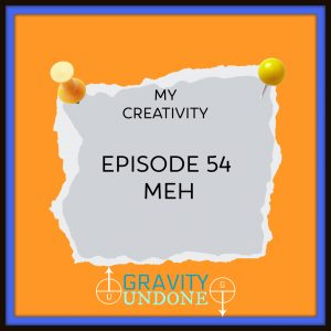 myCreativity - 54 - Meh