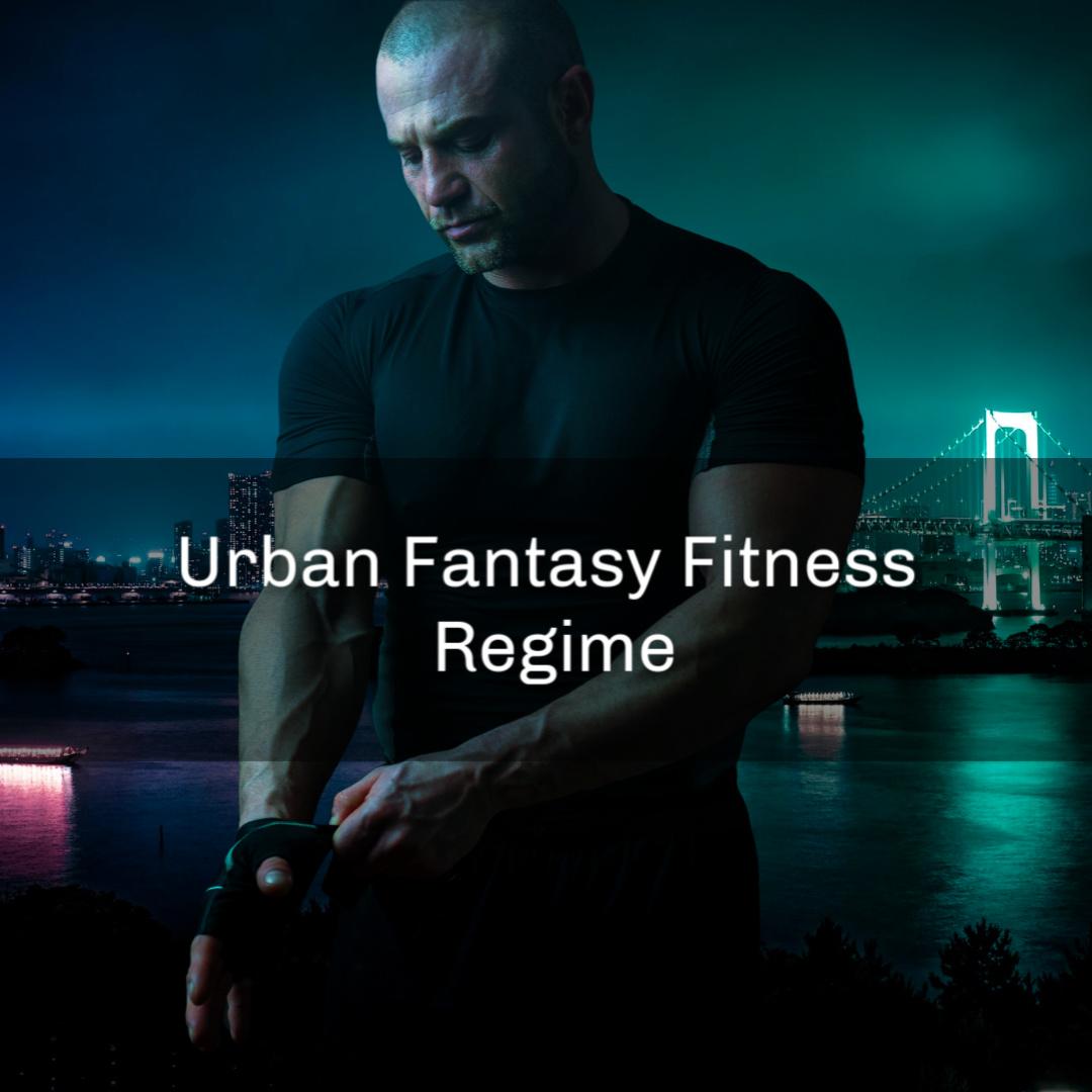 Urban Fantasy Fitness Regime