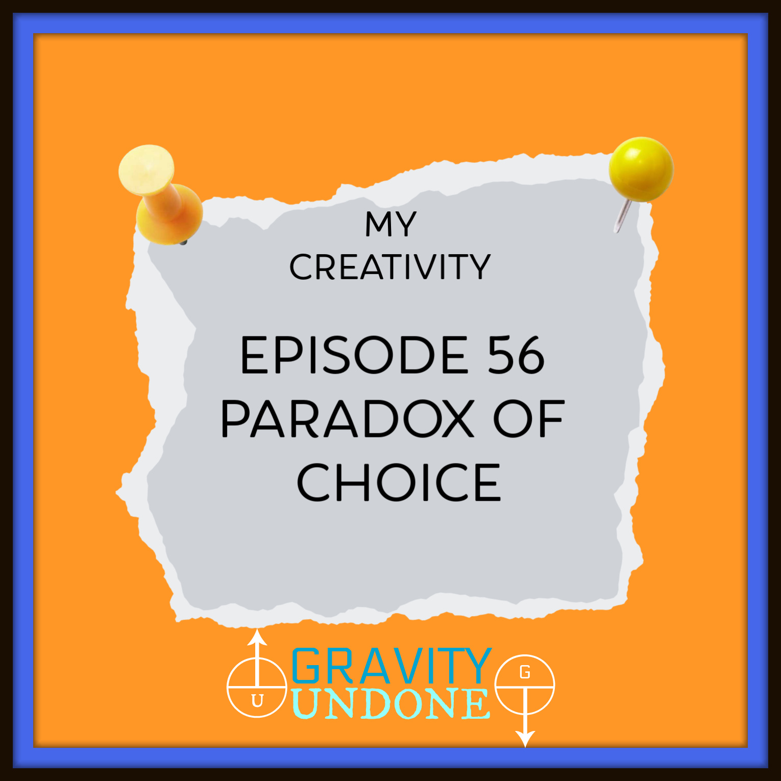 myCreativity - 56 - Paradox of Choice