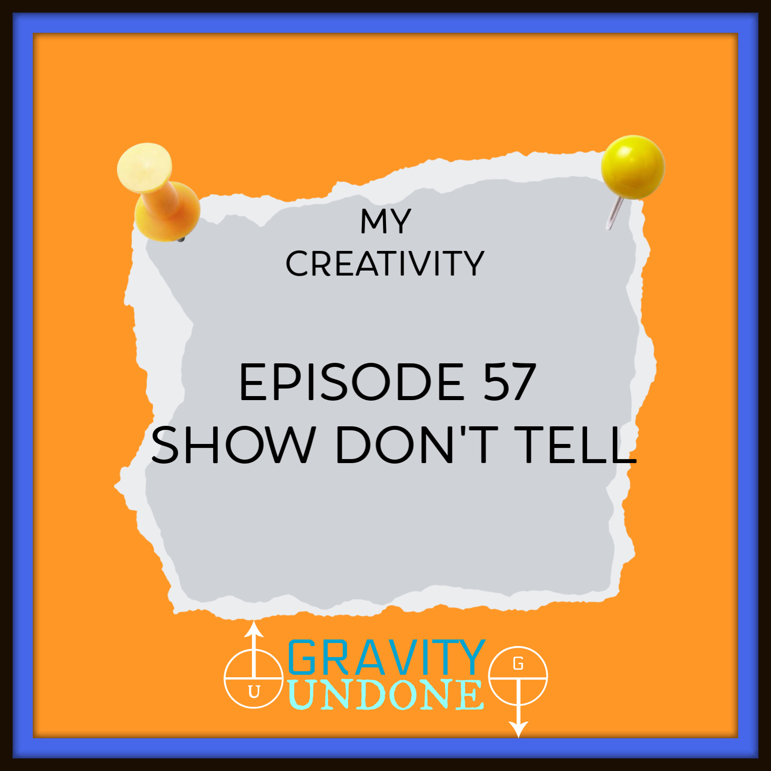 myCreativity - 57 - Show Dont Tell