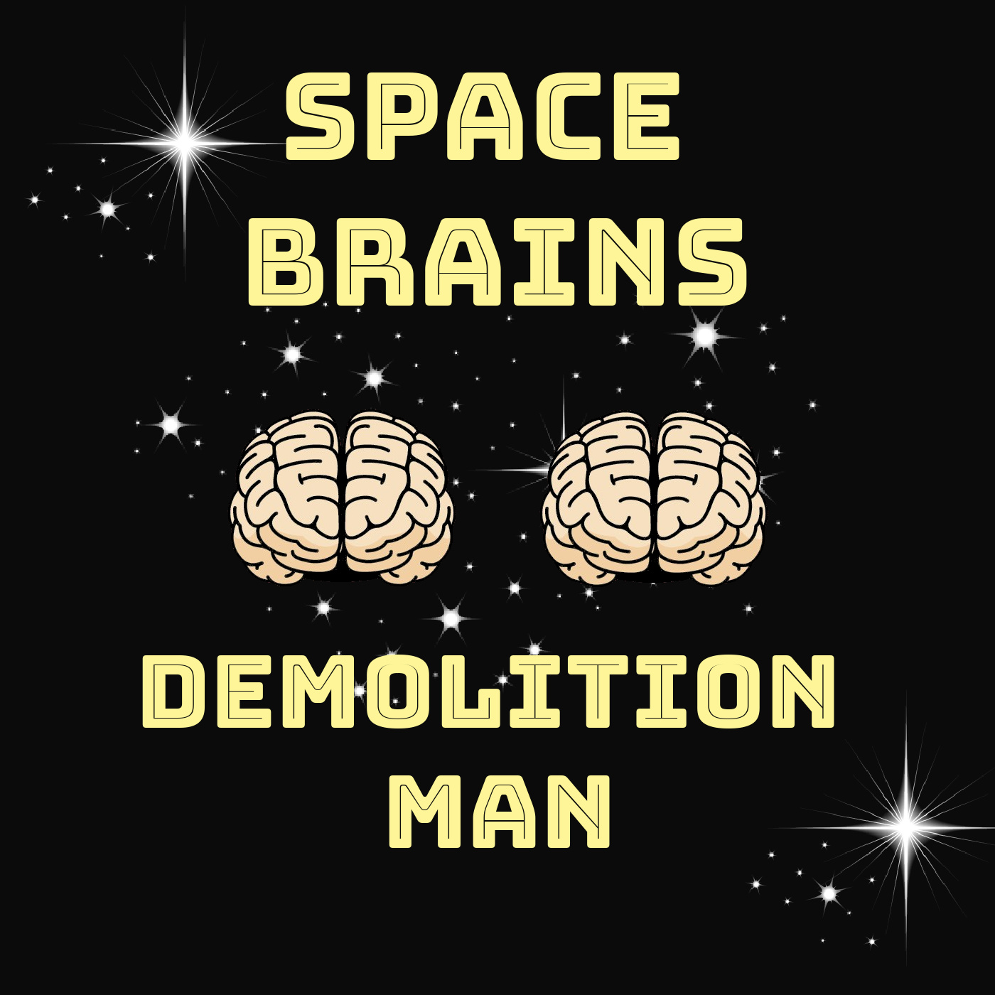Space Brains - 35 - Demolition Man