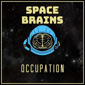 Space Brains - 36 - Occupation