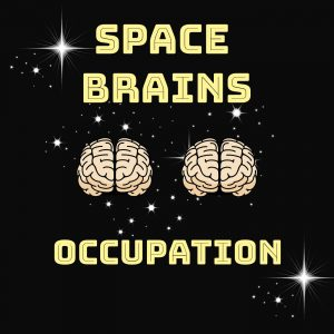Space Brains - 36 - Occupation