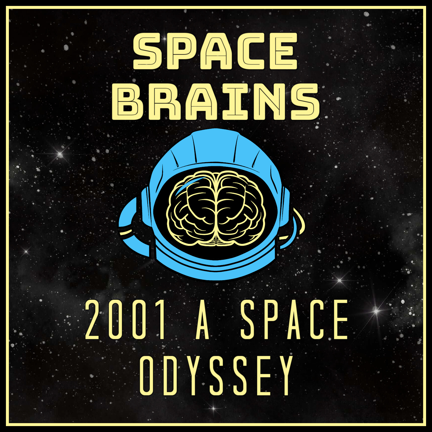 Space Brains - 10 - 2001 A Space Odyssey