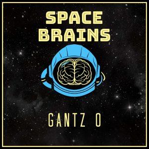 Space Brains - 37 - Gantz 0
