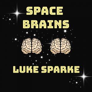 Space Brains - 39 - Luke Sparke