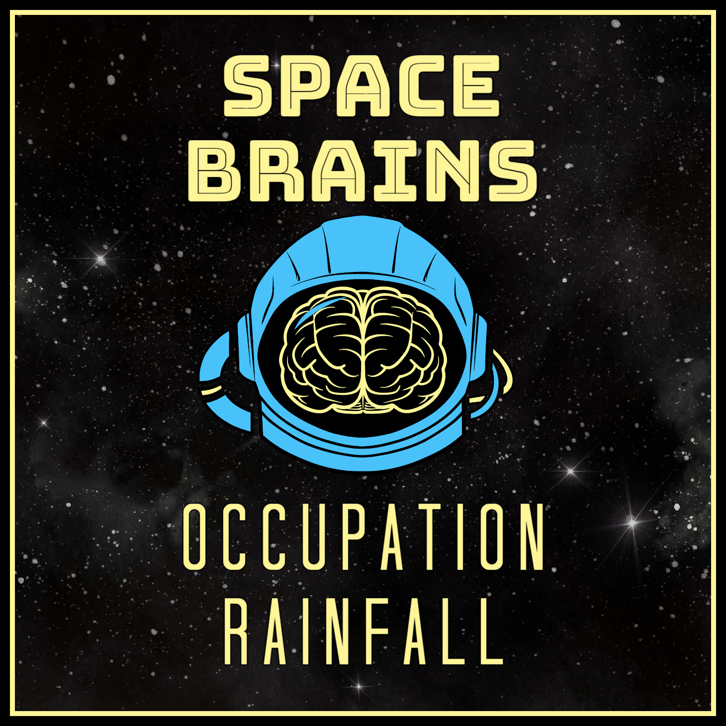Space Brains - 42 - Occupation Rainfall