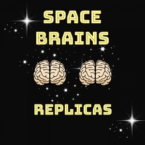 Space Brains - 44 - Replicas