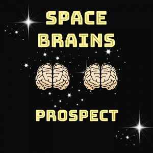 Space Brains - 46 - Prospect