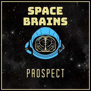 Space Brains - 46 - Prospect