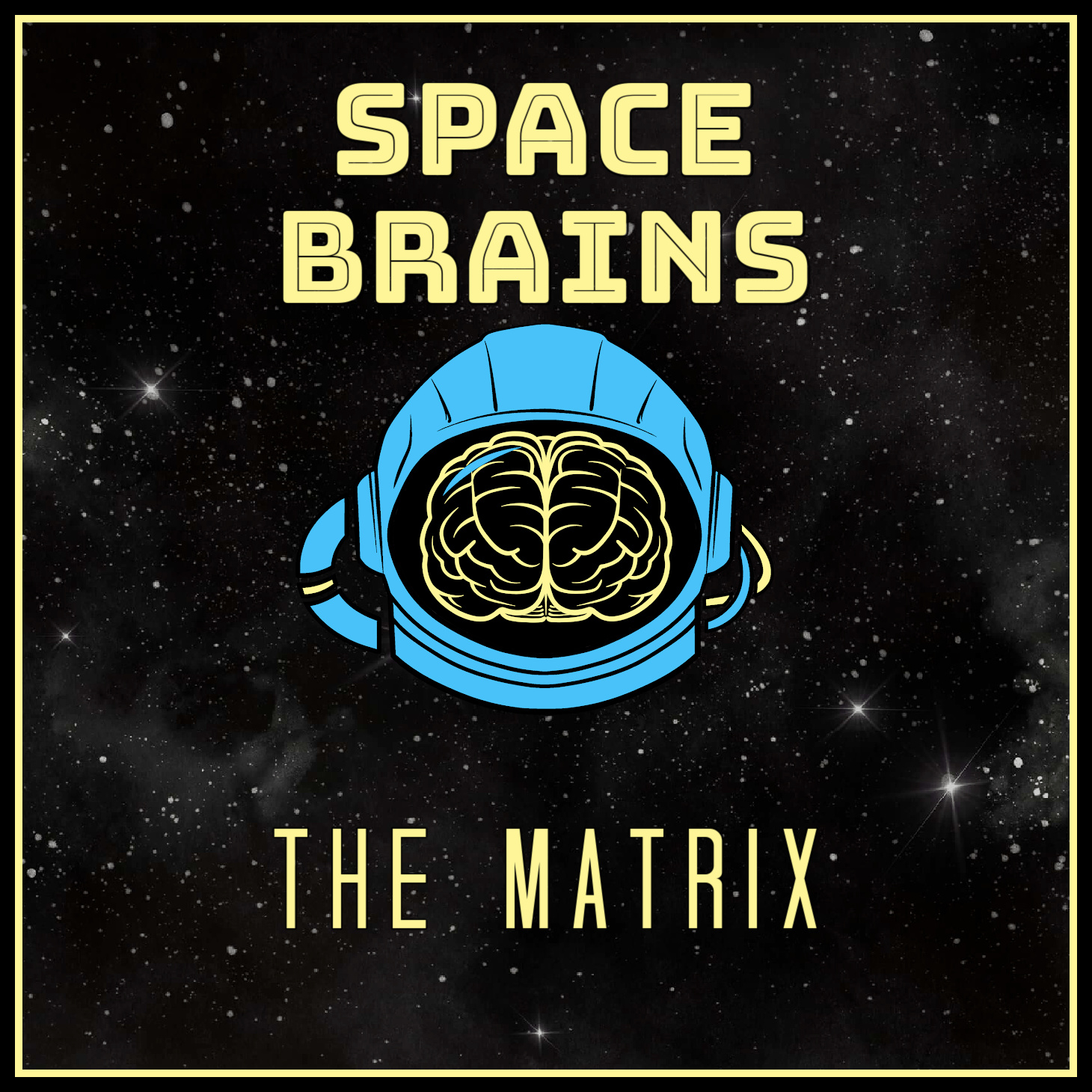 Space Brains - 50 - The Matrix