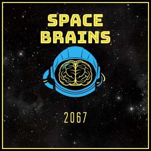 Space Brains - 63 - 2067