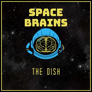 Space Brains - 66 - The Dish